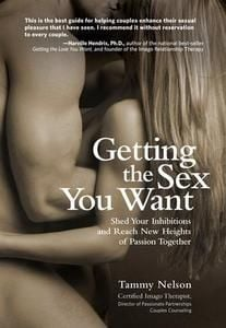 Getting the Sex You Want - Tammy Nelson